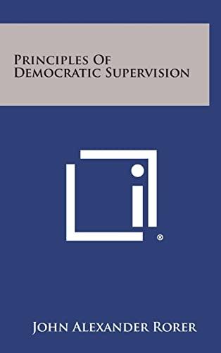 9781258581541: Principles of Democratic Supervision