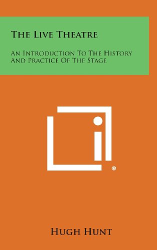 The Live Theatre: An Introduction To The History And Practice Of The Stage (1258582961) by Hunt, Hugh