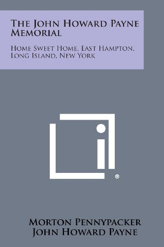 The John Howard Payne Memorial: Home Sweet Home, East Hampton, Long Island, New York (1258587157) by Pennypacker, Morton