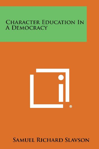 Character Education In A Democracy: Samuel Richard Slavson