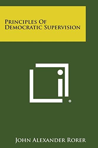 9781258590949: Principles Of Democratic Supervision