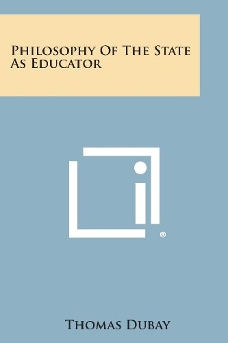 Philosophy of the State as Educator (Paperback): Fr Thomas DuBay