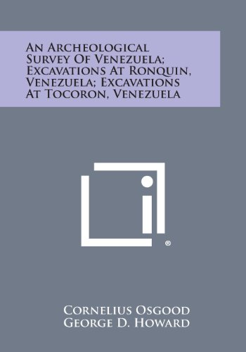 9781258591670: An Archeological Survey of Venezuela; Excavations at Ronquin, Venezuela; Excavations at Tocoron, Venezuela
