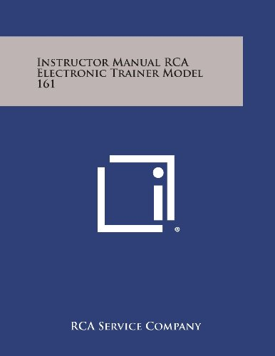 Instructor Manual RCA Electronic Trainer Model 161: Rca Service Company