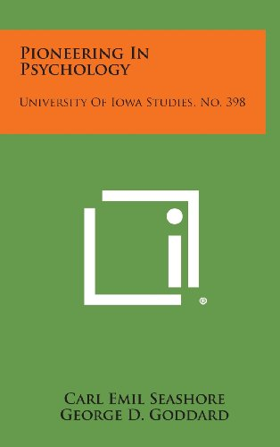 9781258597061: Pioneering in Psychology: University of Iowa Studies, No. 398