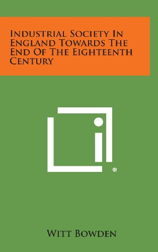 9781258597719: Industrial Society In England Towards The End Of The Eighteenth Century