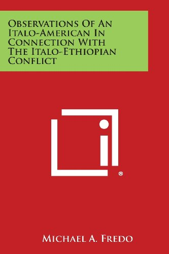 Observations Of An Italo-American In Connection With The Italo-Ethiopian Conflict: Michael A. Fredo