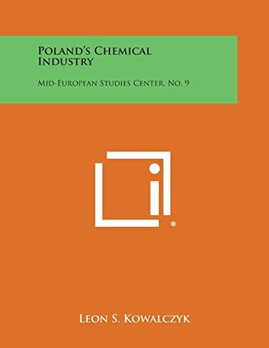 Poland s Chemical Industry: Mid-European Studies Center,: Leon S Kowalczyk