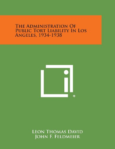 The Administration Of Public Tort Liability In: Leon Thomas David,