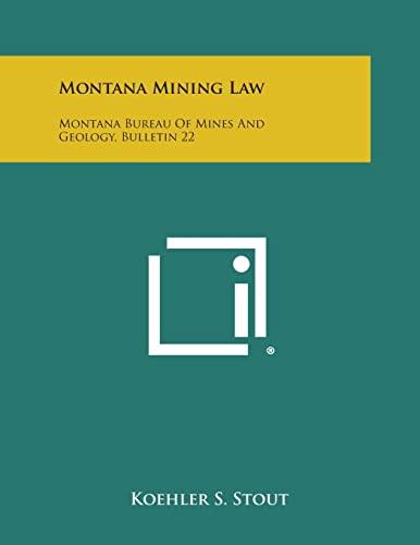 Montana Mining Law: Montana Bureau of Mines: Koehler S Stout