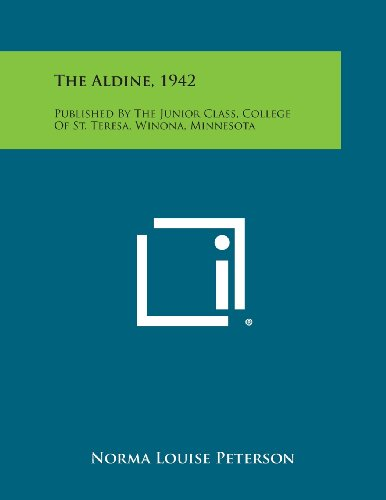 9781258602321: The Aldine, 1942: Published by the Junior Class, College of St. Teresa, Winona, Minnesota