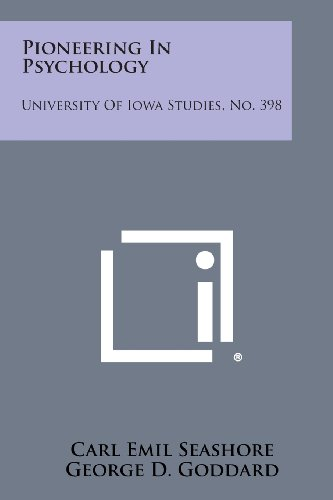 9781258603182: Pioneering in Psychology: University of Iowa Studies, No. 398