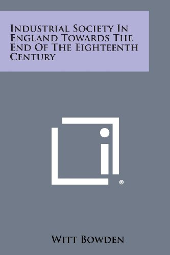 9781258603830: Industrial Society in England Towards the End of the Eighteenth Century