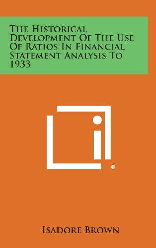 9781258605827: The Historical Development of the Use of Ratios in Financial Statement Analysis to 1933