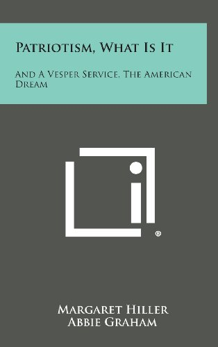 9781258606275: Patriotism, What Is It: And a Vesper Service, the American Dream