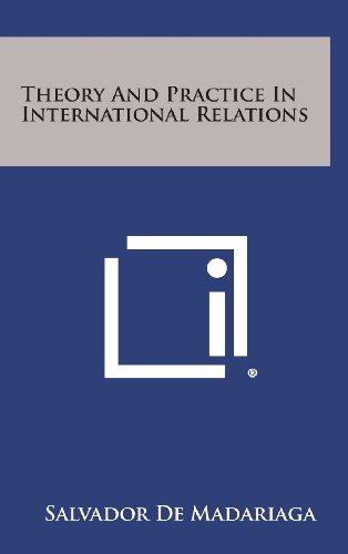 9781258607142: Theory And Practice In International Relations