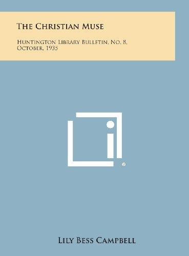 9781258607401: The Christian Muse: Huntington Library Bulletin, No. 8, October, 1935