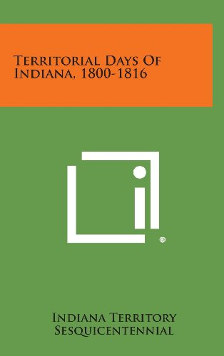 9781258608101: Territorial Days of Indiana, 1800-1816