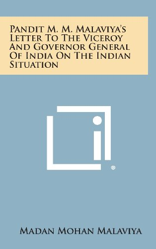 9781258609337: Pandit M. M. Malaviya's Letter to the Viceroy and Governor General of India on the Indian Situation