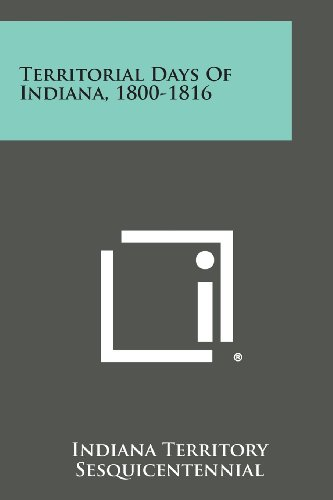9781258610517: Territorial Days of Indiana, 1800-1816