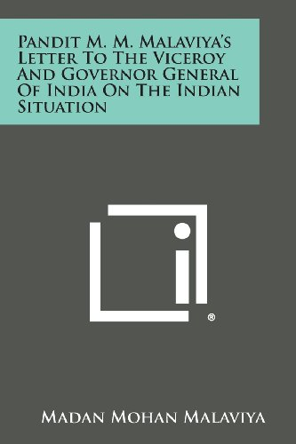 9781258610968: Pandit M. M. Malaviya's Letter to the Viceroy and Governor General of India on the Indian Situation