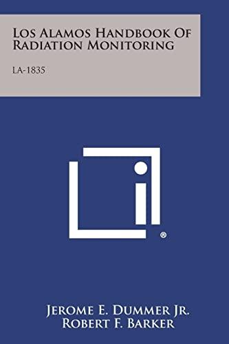 Los Alamos Handbook of Radiation Monitoring: La-1835: Dummer Jr, Jerome