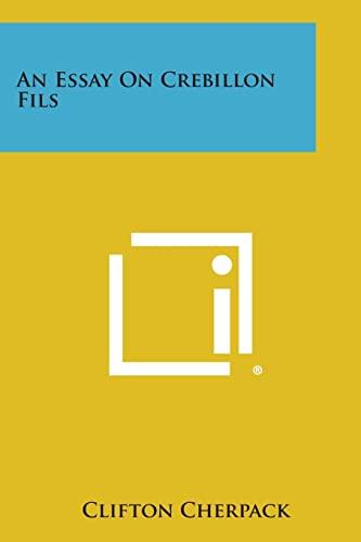 9781258613495: An Essay on Crebillon Fils