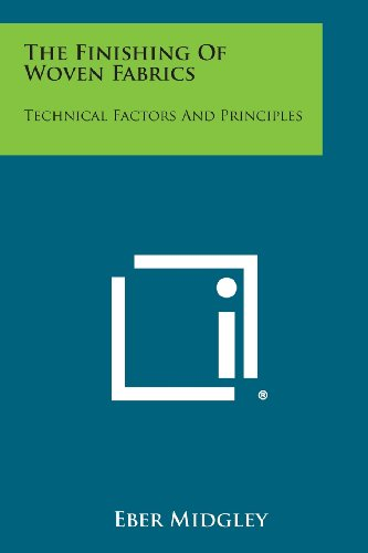 9781258613952: The Finishing of Woven Fabrics: Technical Factors and Principles