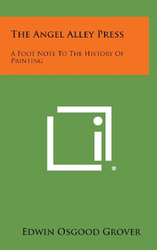 9781258615192: The Angel Alley Press: A Foot Note to the History of Printing