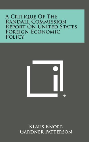 9781258617592: A Critique of the Randall Commission Report on United States Foreign Economic Policy