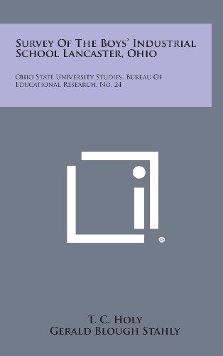 9781258619855: Survey of the Boys' Industrial School Lancaster, Ohio: Ohio State University Studies, Bureau of Educational Research, No. 24