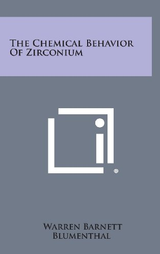 9781258620363: The Chemical Behavior Of Zirconium