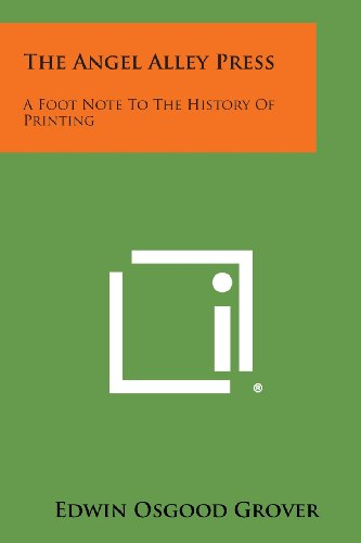 9781258621223: The Angel Alley Press: A Foot Note To The History Of Printing