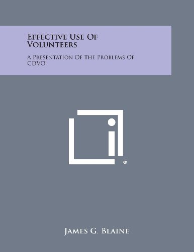 9781258621650: Effective Use of Volunteers: A Presentation of the Problems of Cdvo
