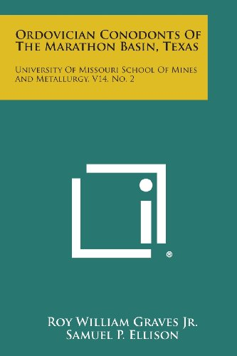 9781258621926: Ordovician Conodonts Of The Marathon Basin, Texas: University Of Missouri School Of Mines And Metallurgy, V14, No. 2