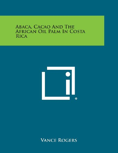 9781258623050: Abaca, Cacao and the African Oil Palm in Costa Rica