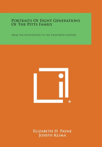 9781258623333: Portraits Of Eight Generations Of The Pitts Family: From The Seventeenth To The Twentieth Century