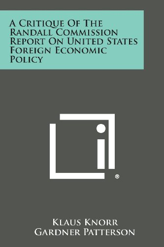 9781258623623: A Critique Of The Randall Commission Report On United States Foreign Economic Policy
