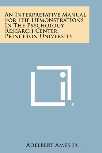 9781258624552: An Interpretative Manual For The Demonstrations In The Psychology Research Center, Princeton University