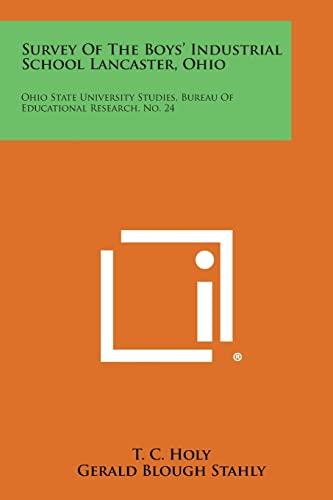 9781258625887: Survey of the Boys' Industrial School Lancaster, Ohio: Ohio State University Studies, Bureau of Educational Research, No. 24