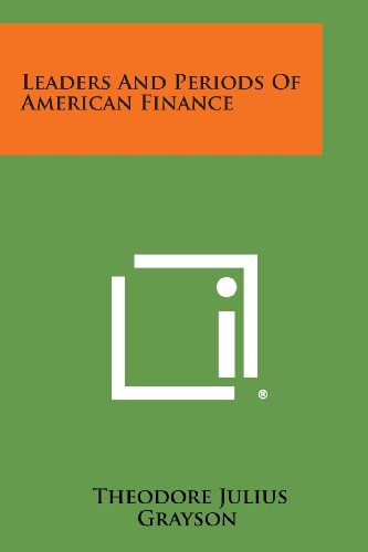 9781258626853: Leaders and Periods of American Finance