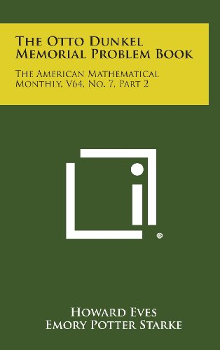 9781258628673: The Otto Dunkel Memorial Problem Book: The American Mathematical Monthly, V64, No. 7, Part 2