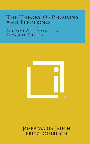 9781258629069: The Theory Of Photons And Electrons: Addison-Wesley Series In Advanced Physics