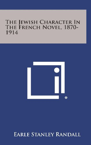 9781258629953: The Jewish Character in the French Novel, 1870-1914