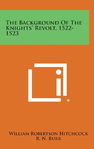 9781258630003: The Background of the Knights' Revolt, 1522-1523
