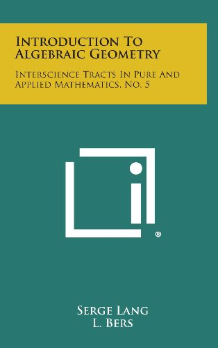 9781258630041: Introduction to Algebraic Geometry: Interscience Tracts in Pure and Applied Mathematics, No. 5