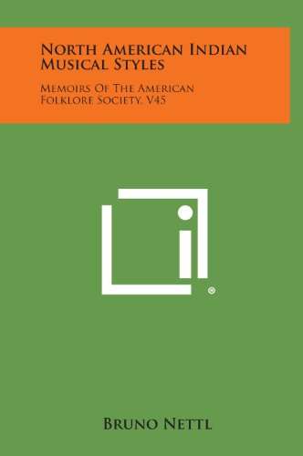 9781258632540: North American Indian Musical Styles: Memoirs Of The American Folklore Society, V45