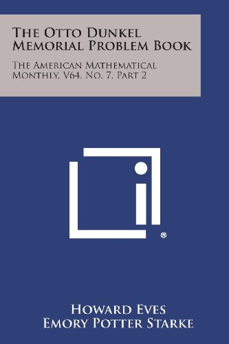 9781258635022: The Otto Dunkel Memorial Problem Book: The American Mathematical Monthly, V64, No. 7, Part 2