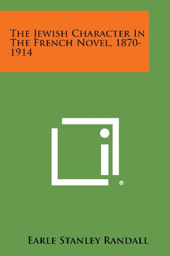 9781258636746: The Jewish Character in the French Novel, 1870-1914