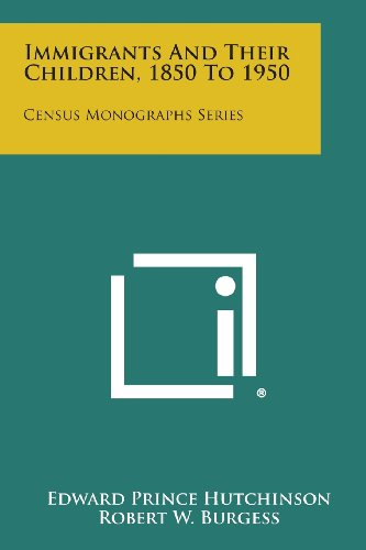 9781258637774: Immigrants and Their Children, 1850 to 1950: Census Monographs Series